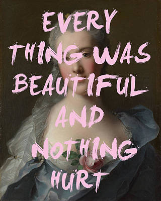 Digital Art - Everything Was Beautiful Because Nothing Hurt Print by Georgia Fowler