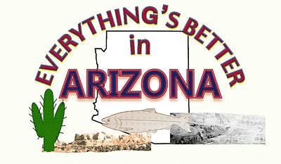 Everything's Better In Arizona Art Print by Pharris Art