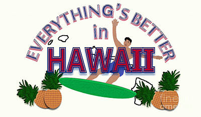 Surfing Art Drawing - Everything's Better In Hawaii by Pharris Art