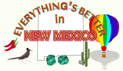 Everything's Better In New Mexico Art Print by Pharris Art