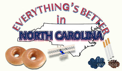 Everything's Better In North Carolina Art Print by Pharris Art
