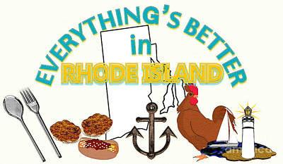 Everything's Better In Rhode Island Art Print