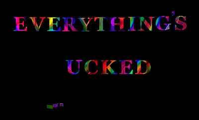 Photograph - Everythings Ucked by Mark Blauhoefer