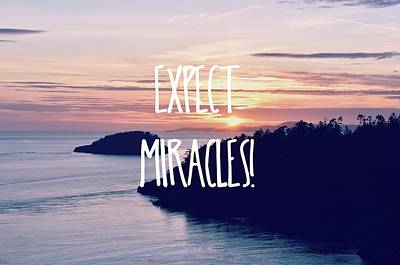 Photograph - Expect Miracles by Robin Dickinson