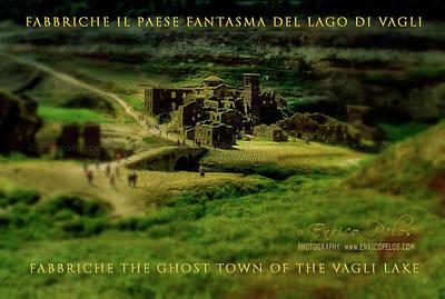 Photograph - Fabbriche Di Vagli Paese Fantasma Ghost Town 1 by Enrico Pelos