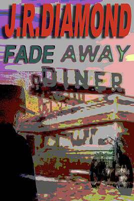 Digital Art - Fade Away Diner by Jack Diamond