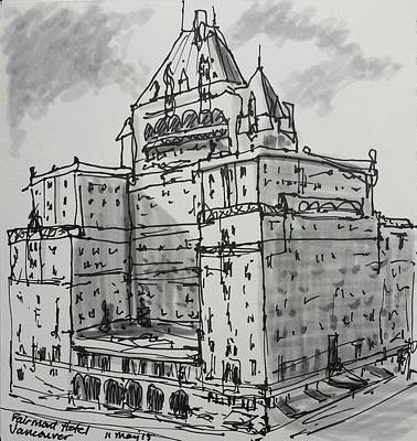 Vancouver Drawing - Fairmont Hotel Vancouver Bc by Mary McInnis