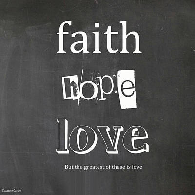 Faith, Hope And Love Art Print by Suzanne Carter