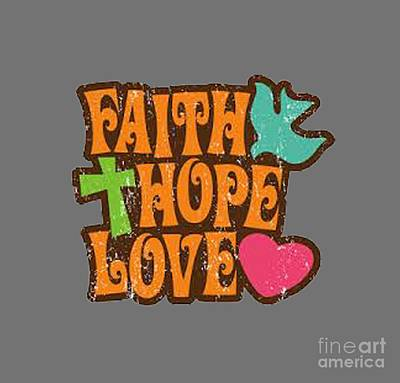 Painting - Faith Hope Love T-shirt by Herb Strobino
