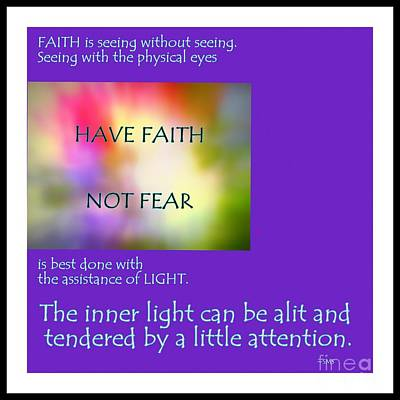 Photograph - Faith Is Seeing With An Inner Light by Sybil Staples