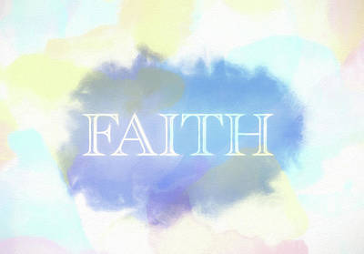 Mixed Media - Faith Watercolor by Dan Sproul