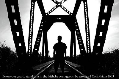 Photograph - Faithful Man Of God With 1 Corinthians 16-13 Scripture by Matt Harang