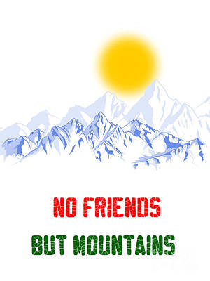 Digital Art - Famous Kurdish Quote  - No Friends But Mountains by Celestial Images
