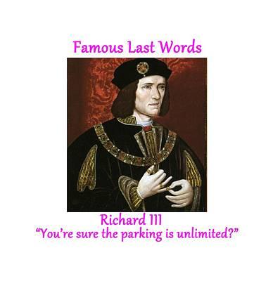 Famous Last Words - Richard IIi Art Print by Philip Ralley