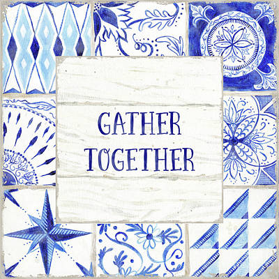 Painting - Farmhouse Blue And White Tile 2 -  Gather Together by Audrey Jeanne Roberts
