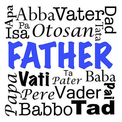 Father Written In Different Languages  Print by Anita Van Den Broek