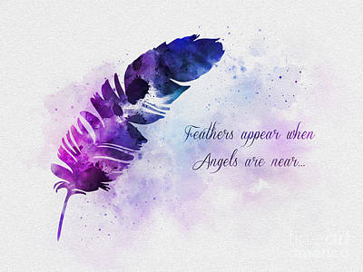 Inspirational Mixed Media - Feathers Appear When Angels Are Near by Rebecca Jenkins