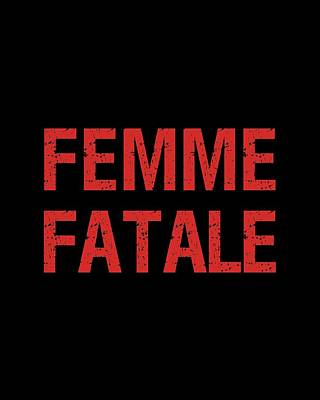 Digital Art - Femme Fatale - Minimalist Print - Black And Red - Typography - Quote Poster by Studio Grafiikka
