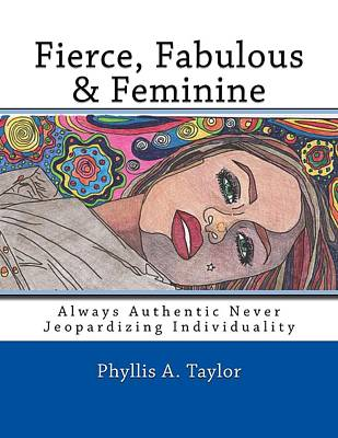 Drawing - Fierce Fabulous And Feminine by Phyllis Anne Taylor Pannet Art Studio