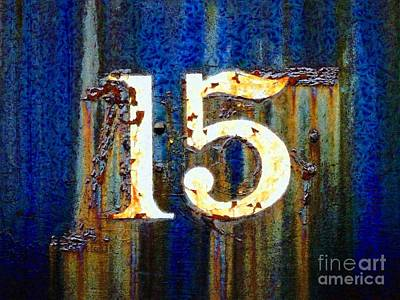 Photograph - Fifteen 15 - One Five 15 by Janine Riley