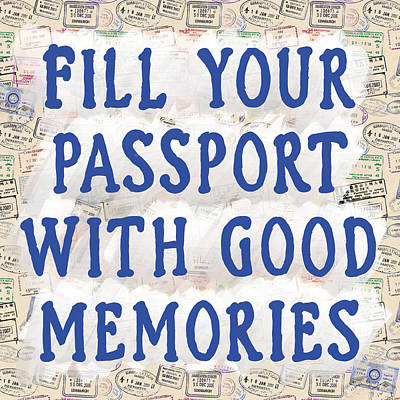 Fill Your Passport With Good Memories Art Print