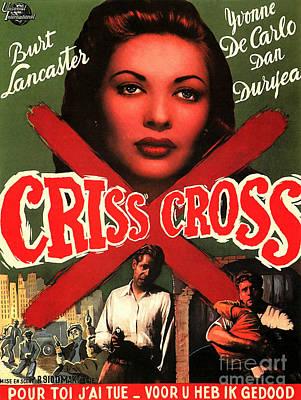 Photograph - Film Noir Poster Criss Cross Burt Lancaster Yvonne De Carlo Dan Duryea by R Muirhead Art