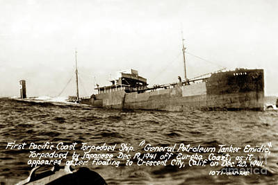 Photograph - First Pacific Coast Torpedoed Ship Oil Tanker Emidio Dec. 19, 1941 by California Views Archives Mr Pat Hathaway Archives