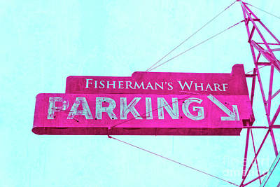 Photograph - Fisherman's Wharf Parking Sign by Jim And Emily Bush