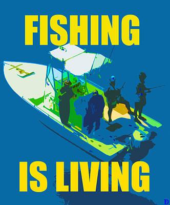 Boating Digital Art - Fishing Is Living by David Lee Thompson