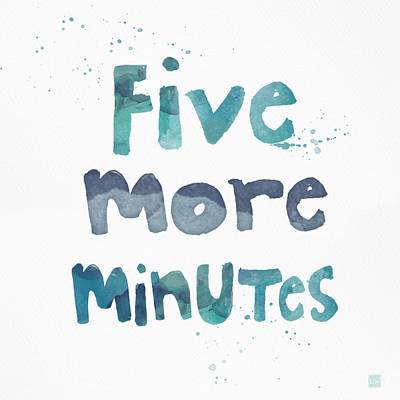 Quote Painting - Five More Minutes by Linda Woods