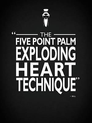 Kill Bill Movie Photograph - Five Point Palm Exploding Heart Technique by Mark Rogan