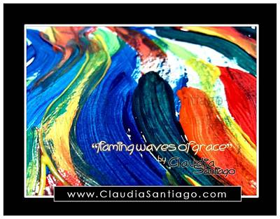 Painting - Flaming Waves Of Grace by Claudia Santiago