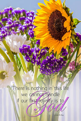 Linda King Photograph - Flowers Loyalty To God Quote by Linda King
