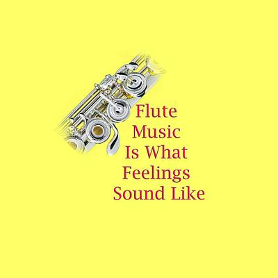 Band Photograph - Flute Is What Feelings Sound Like 5572.02 by M K  Miller