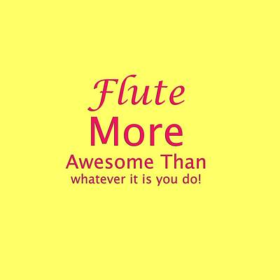 Photograph - Flute More Awesome Than You 5552.02 by M K Miller