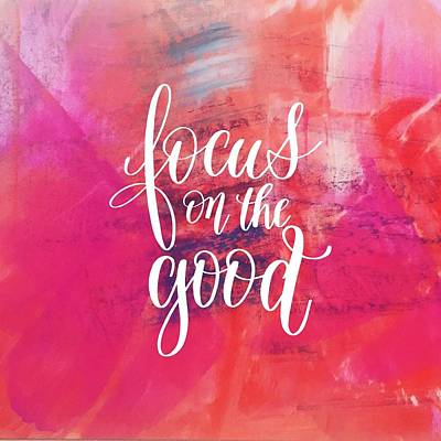 Painting - Focus On The Good by Monica Martin