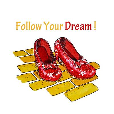 Baum Wall Art - Painting - Follow Your Dream Ruby Slippers Wizard Of Oz by Irina Sztukowski