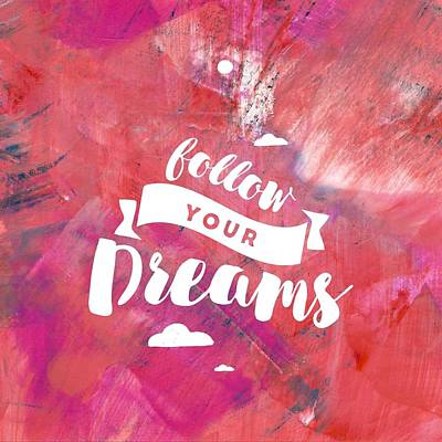 Painting - Follow Your Dreams by Monica Martin