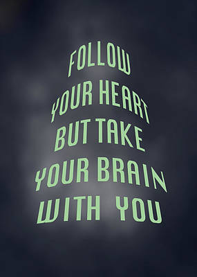 Photograph - Follow Your Heart And Brain 5486.02 by M K Miller