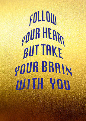 Photograph - Follow Your Heart And Brain 5487.02 by M K Miller