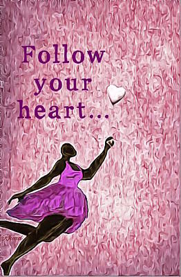 Digital Art - Follow Your Heart by Romaine Head