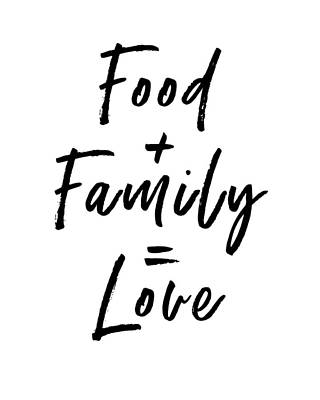 Food Family Love White- Art By Linda Woods Art Print