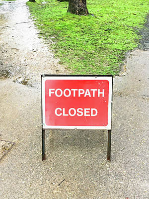 Stop Sign Photograph - Footpath Closed Sign by Tom Gowanlock