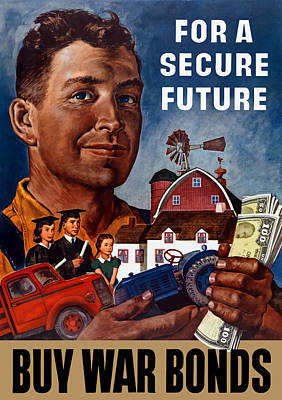 For A Secure Future - Buy War Bonds Art Print by War Is Hell Store