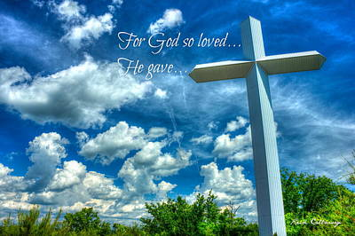 Christian Artwork Photograph - For God So Loved He Gave The Cross by Reid Callaway