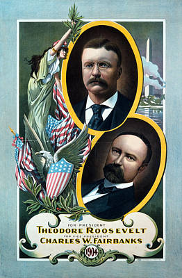 For President - Theodore Roosevelt And For Vice President - Charles W Fairbanks Art Print