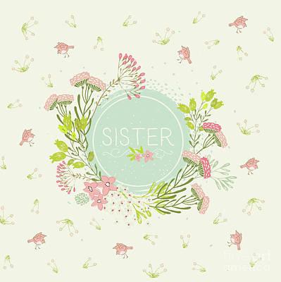 For Sister - Pretty Flowers And Birds - Natalie Kinnear Designs Art Print