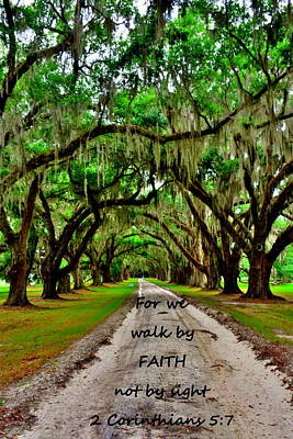 For We Walk By Faith Not By Sight 2 Corinthians 5 7 Majestic Oaks Pathway Art Print by Lisa Wooten