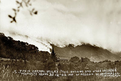 Photograph - Forest Fire In Carmel Valley This Building And Other Valuable Properety 1915 by California Views Archives Mr Pat Hathaway Archives
