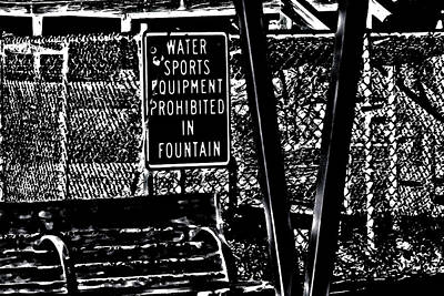 Photograph - Fountain Prohibition by Gina O'Brien